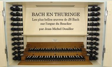 """Visuel du projet Soutenez l'enregistrement """"Bach en Thuringe"""". Les plus belles oeuvres de Johann Sebastian Bach dans leur sonorité d'origine par Jean-Michel Douiller"""