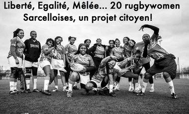 Visuel du projet LIBERTE, EGALITE, MELEE, 20 rugbywomen Sarcelloises, un projet citoyen.