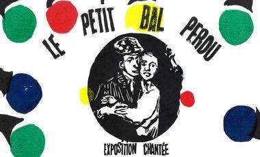 Project visual Le Petit Bal Perdu - expo chantée