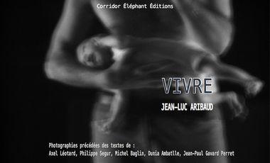 Project visual VIVRE - JEAN-LUC ARIBAUD - LIVRE PHOTOGRAPHIQUE