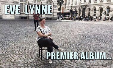 Visuel du projet Eve Lynne : Premier album !