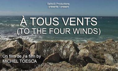 Visuel du projet À TOUS VENTS, un film de Michel Toesca / TO THE FOUR WINDS, a film by Michel Toesca
