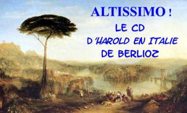 Project visual ALTISSIMO ! Le CD d'Harold en Italie (Berlioz)