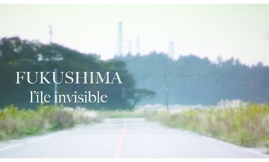 Visueel van project L'ÎLE INVISIBLE *Fukushima  見えない島