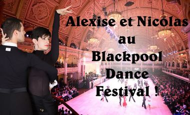 Project visual Alexise et Nicolas au Blackpool Dance Festival !
