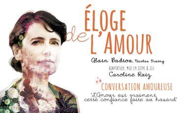 Visueel van project Eloge de l'Amour au Festival OFF Avignon 2017