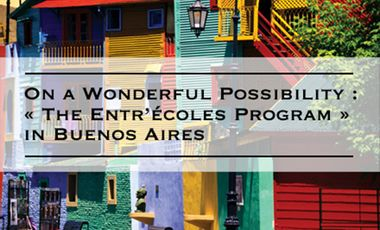Visueel van project On a Wonderful Possibility : « The Entr'écoles Program » in Buenos Aires