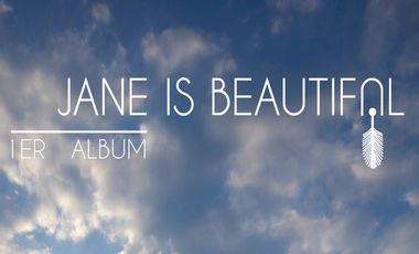 Project visual 1er Album - Jane Is Beautiful