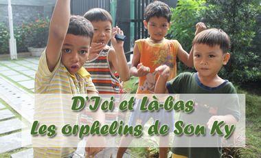 Visuel du projet D'Ici et Là-bas : Les orphelins de Son Ky (Exposition Photographique)
