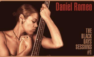 Visuel du projet DANIEL ROMEO : The black days sessions vol. 1