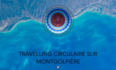 Project visual Travelling circulaire sur montgolfière