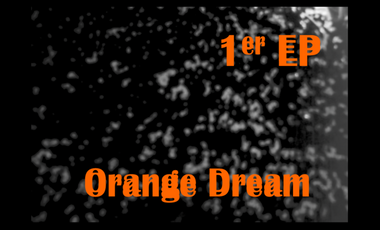 Project visual ORANGE DREAM : 1er EP