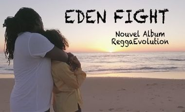 Project visual ReggaEvolution - Nouvel Album + Clips - Eden Fight