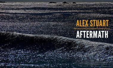"""Visuel du projet Australian guitarist and composer Alex Stuart new Album """"Aftermath"""""""