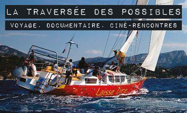 Project visual La traversée des possibles, voyage, documentaire, ciné-rencontres. Participez à l'aventure!