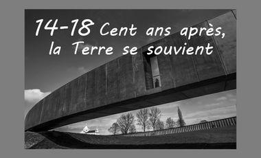 Project visual 14-18 Cent ans après, la Terre se souvient
