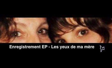 Project visual Enregistrement EP - Les yeux de ma mère
