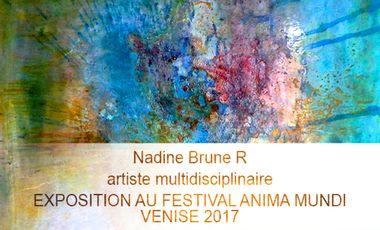 Visuel du projet Nadine Brune R artiste multidisciplinaire, exposition au FESTIVAL ANIMA MUNDI, VENISE .