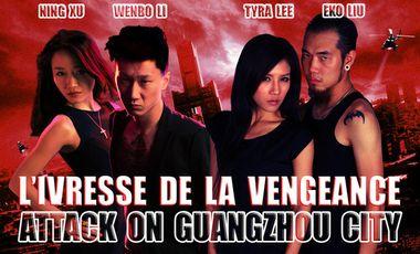 Project visual L'Ivresse De La Vengeance : Attack On Guangzhou City