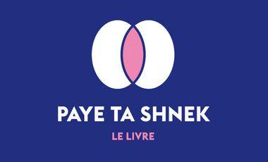 Project visual Paye Ta Shnek — le livre
