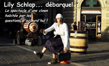 Project visual Lily Schlap... débarque! Le spectacle d'une clown habitée par les questions d'aujourd'hui!