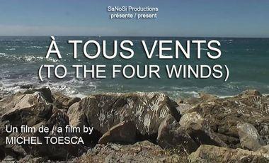 Project visual À TOUS VENTS, un film de Michel Toesca / TO THE FOUR WINDS, a film by Michel Toesca