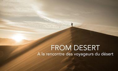 Visuel du projet From Desert - A la rencontre des voyageurs du désert