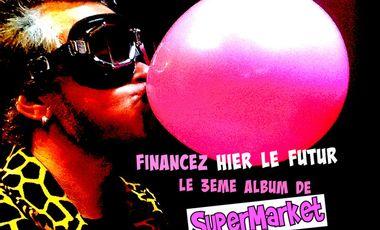 Visueel van project Aidez à créer HIER LE FUTUR le 3 ème album de Supermarket
