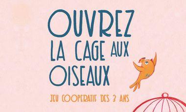 Visueel van project Ouvrez la cage aux oiseaux (jeu coopératif dès 3 ans)