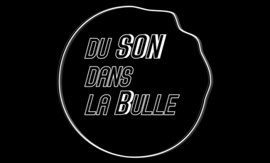 Project visual Du son dans la Bulle