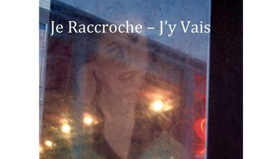 Visuel du projet Je Raccroche - J'y Vais