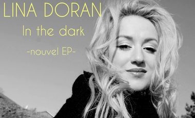 """Project visual Lina Doran / Finalisation nouvel EP """"In the Dark"""""""