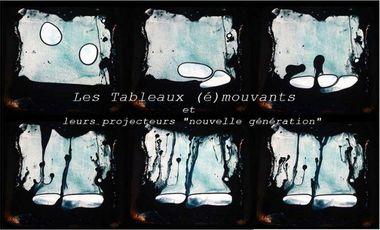 """Project visual les Tableaux (é)mouvants ont besoin d'un projecteur """"Nouvelle génération"""""""