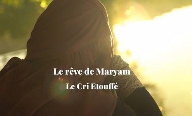 Visueel van project Le rêve de Maryam/ Documentaire Le Cri Etouffé