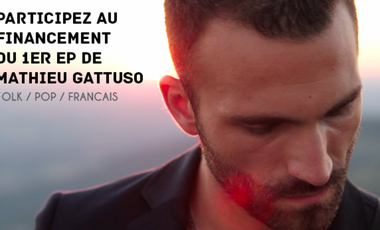 Visueel van project Participez au financement du premier EP de Mathieu GATTUSO